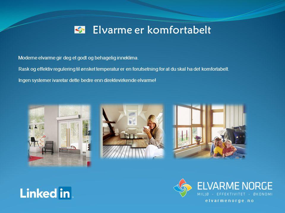 Elvarme er komfortabelt Moderne elvarme gir deg et godt og behagelig inneklima.