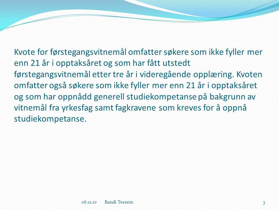 §3-44:Unntak for elevar og lærlingar frå vilkåra for å få vitnemål i yrkesfaglege utdanningsprogram §23-1:Dispensasjoner 1406.12.10 Randi Tessem