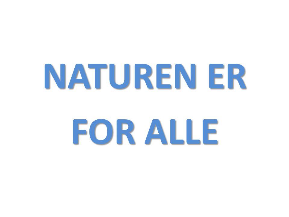 NATUREN ER FOR ALLE