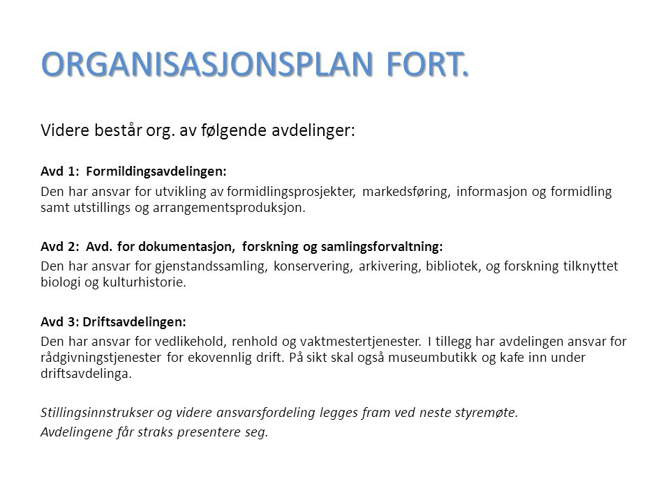 ORGANISASJONSPLAN FORT. Videre består org.
