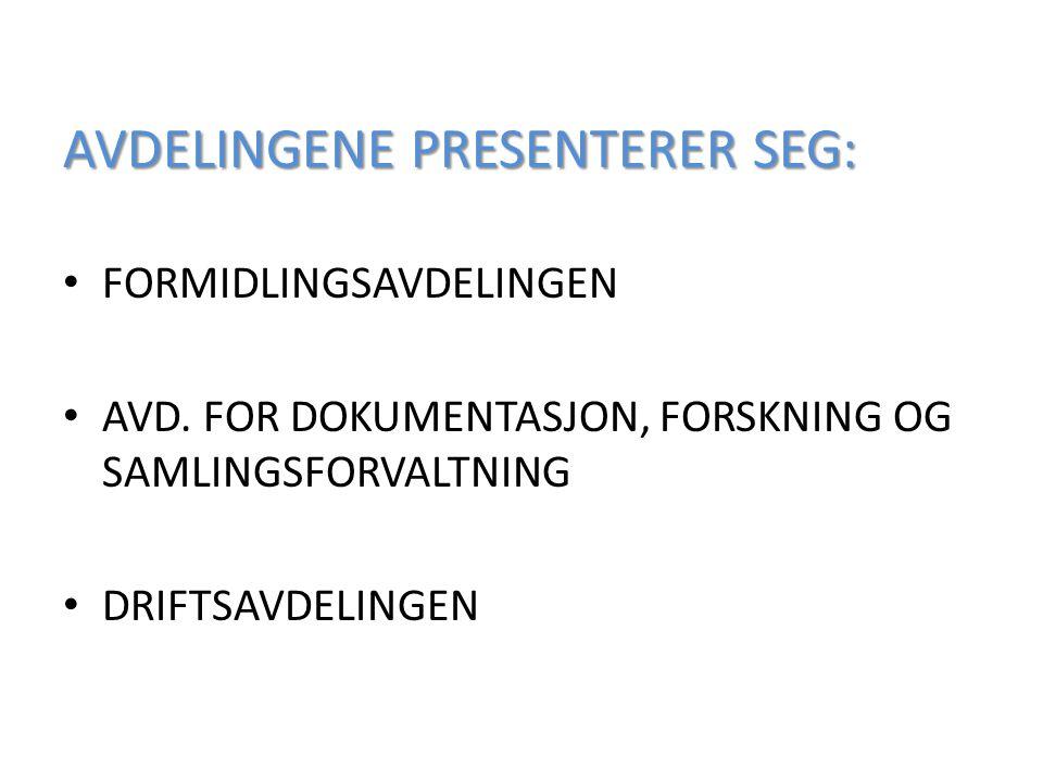AVDELINGENE PRESENTERER SEG: FORMIDLINGSAVDELINGEN AVD.
