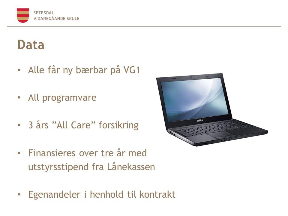 Data Alle får ny bærbar på VG1 All programvare 3 års All Care forsikring Finansieres over tre år med utstyrsstipend fra Lånekassen Egenandeler i henhold til kontrakt