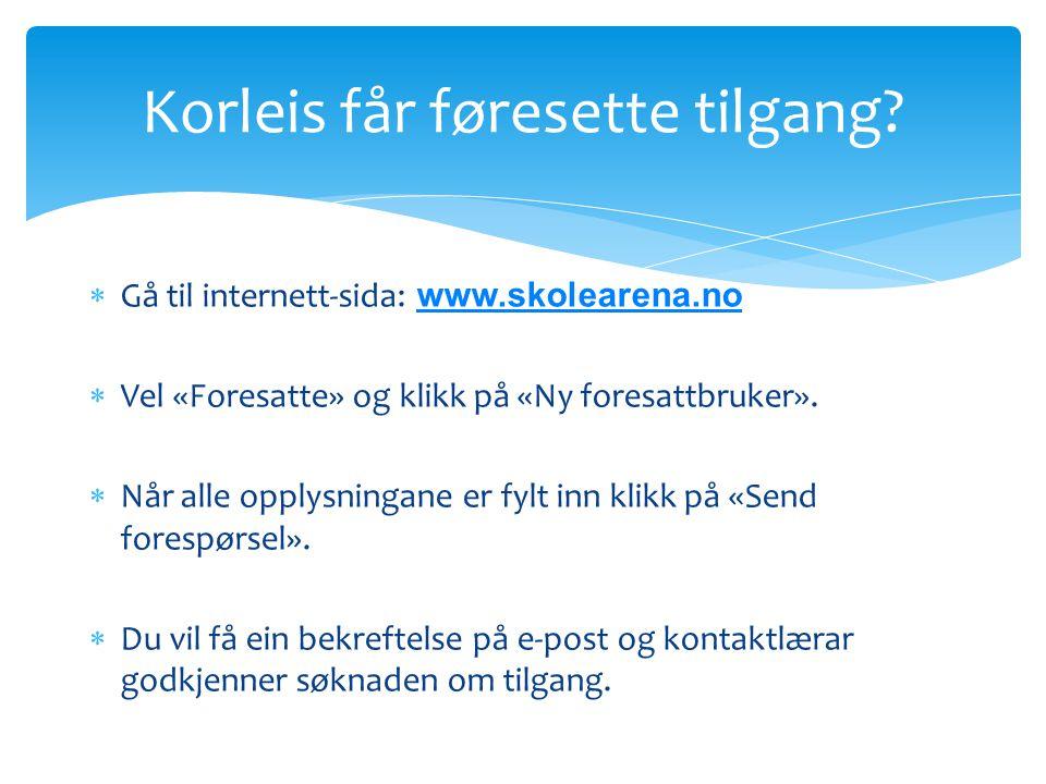  Gå til internett-sida: www.skolearena.no www.skolearena.no  Vel «Foresatte» og klikk på «Ny foresattbruker».