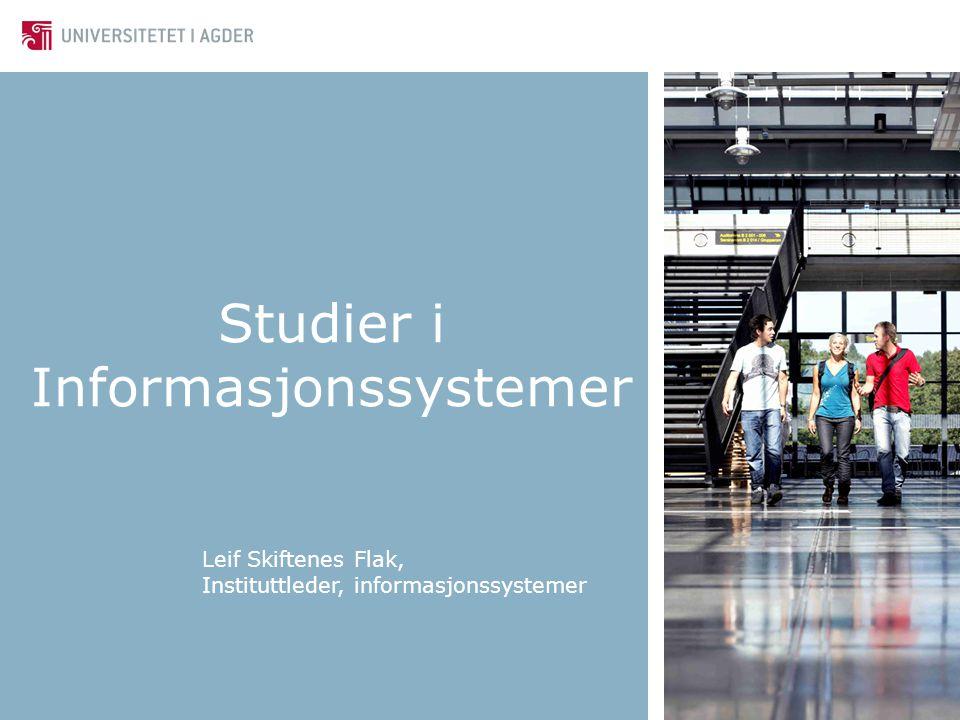 Studier i Informasjonssystemer Leif Skiftenes Flak, Instituttleder, informasjonssystemer