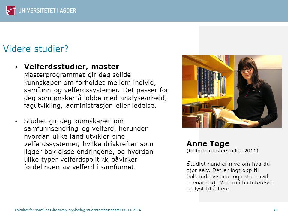 Fakultet for samfunnsvitenskap, opplæring studentambassadører 06.11.201440 Videre studier.