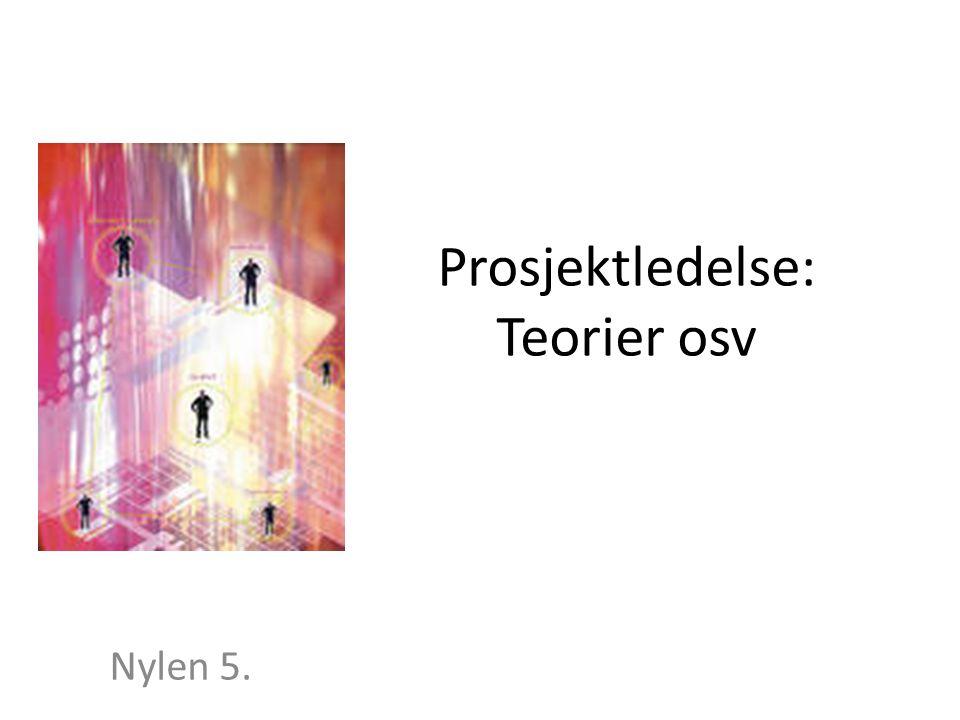 Prosjektledelse: Teorier osv Nylen 5.