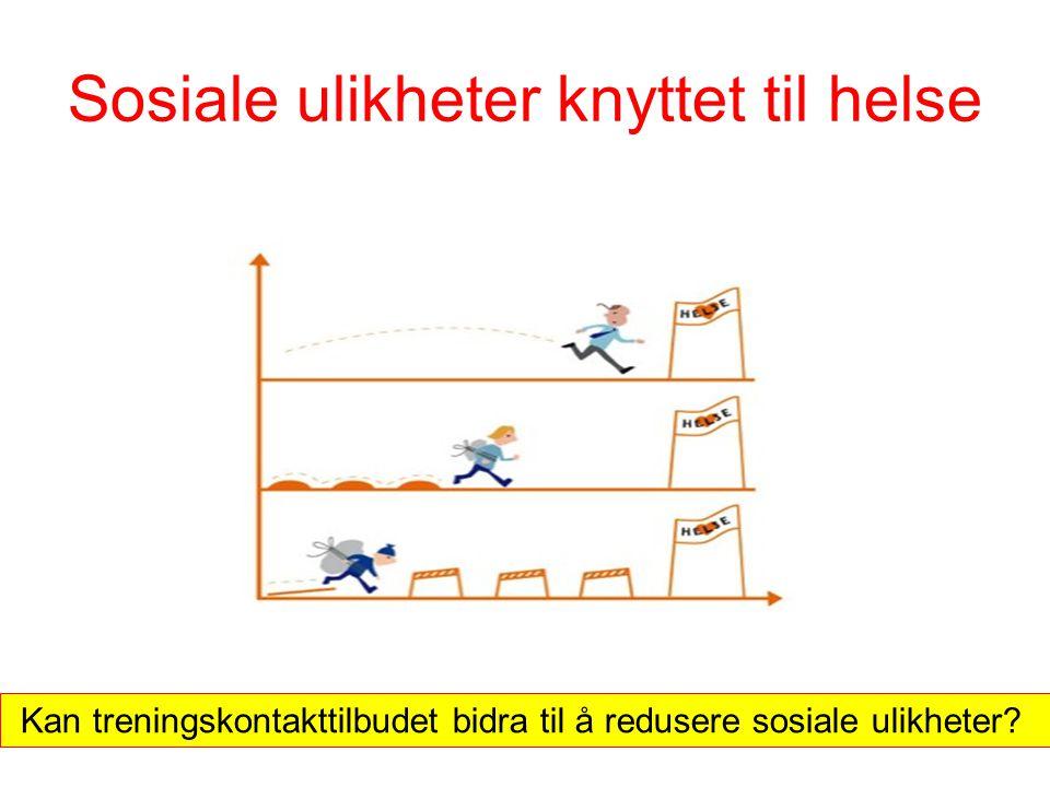 Sosiale ulikheter knyttet til helse Kan treningskontakttilbudet bidra til å redusere sosiale ulikheter?