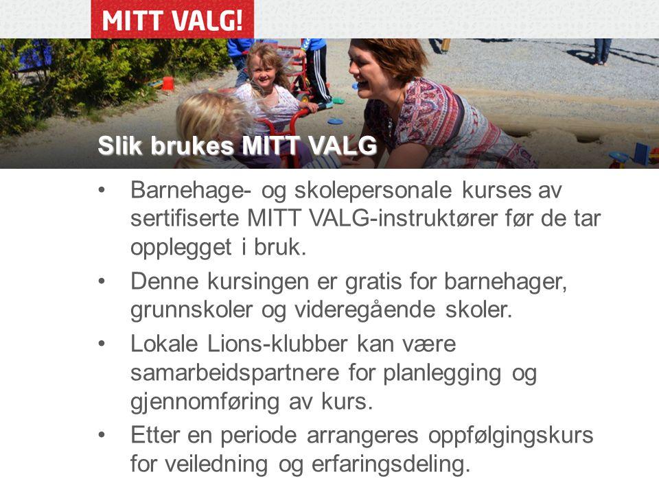 Barnehage- og skolepersonale kurses av sertifiserte MITT VALG-instruktører før de tar opplegget i bruk.