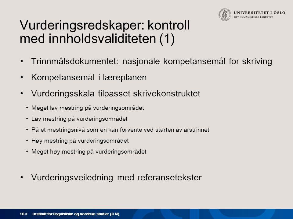 16 > Vurderingsredskaper: kontroll med innholdsvaliditeten (1) Trinnmålsdokumentet: nasjonale kompetansemål for skriving Kompetansemål i læreplanen Vu