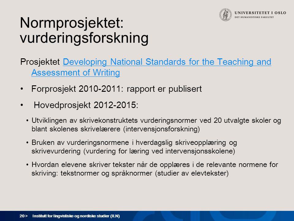 20 > Normprosjektet: vurderingsforskning Prosjektet Developing National Standards for the Teaching and Assessment of WritingDeveloping National Standa