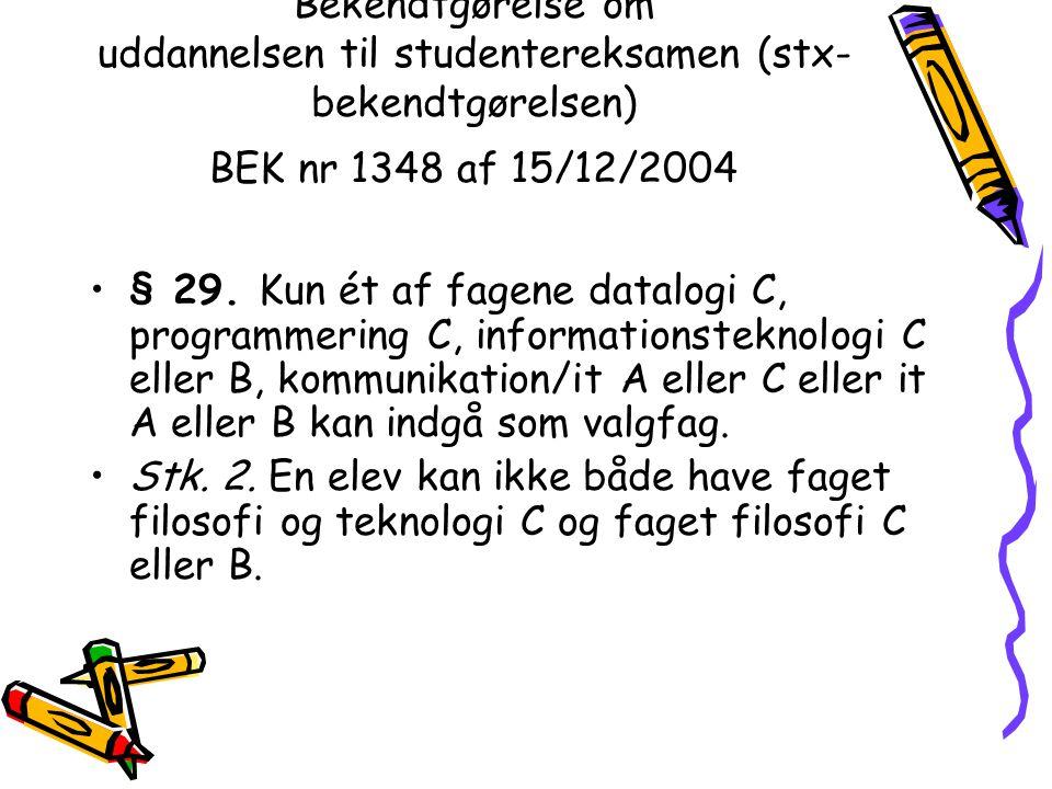Bekendtgørelse om uddannelsen til studentereksamen (stx- bekendtgørelsen) BEK nr 1348 af 15/12/2004 § 29.