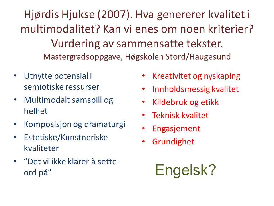 Hjørdis Hjukse (2007).Hva genererer kvalitet i multimodalitet.