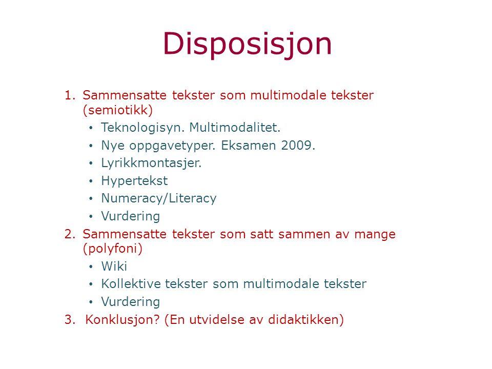 Disposisjon 1.Sammensatte tekster som multimodale tekster (semiotikk) Teknologisyn.