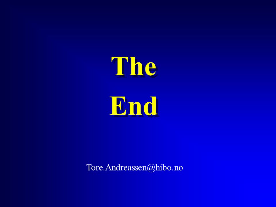The End The End Tore.Andreassen@hibo.no