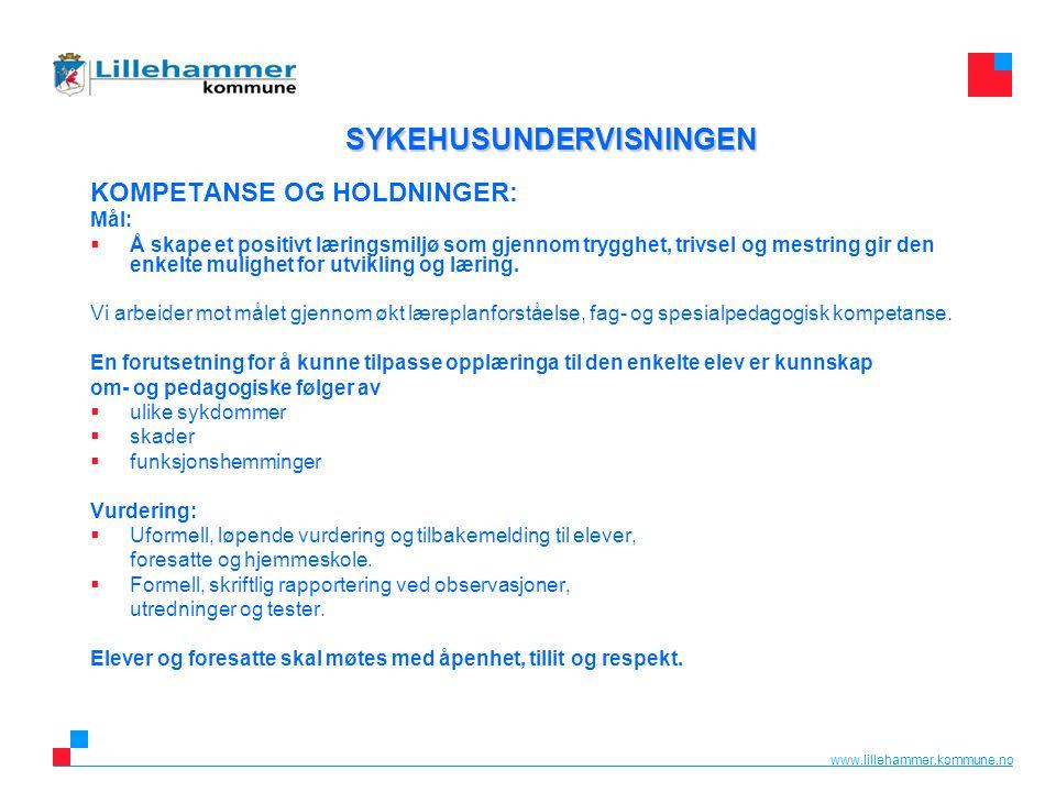 www.lillehammer.kommune.no KOMPETANSE OG HOLDNINGER: Mål:  Å skape et positivt læringsmiljø som gjennom trygghet, trivsel og mestring gir den enkelte