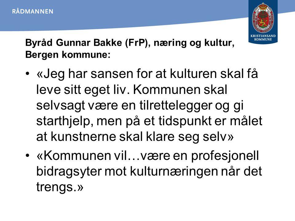 Byråd Gunnar Bakke (FrP), næring og kultur, Bergen kommune: «Jeg har sansen for at kulturen skal få leve sitt eget liv. Kommunen skal selvsagt være en