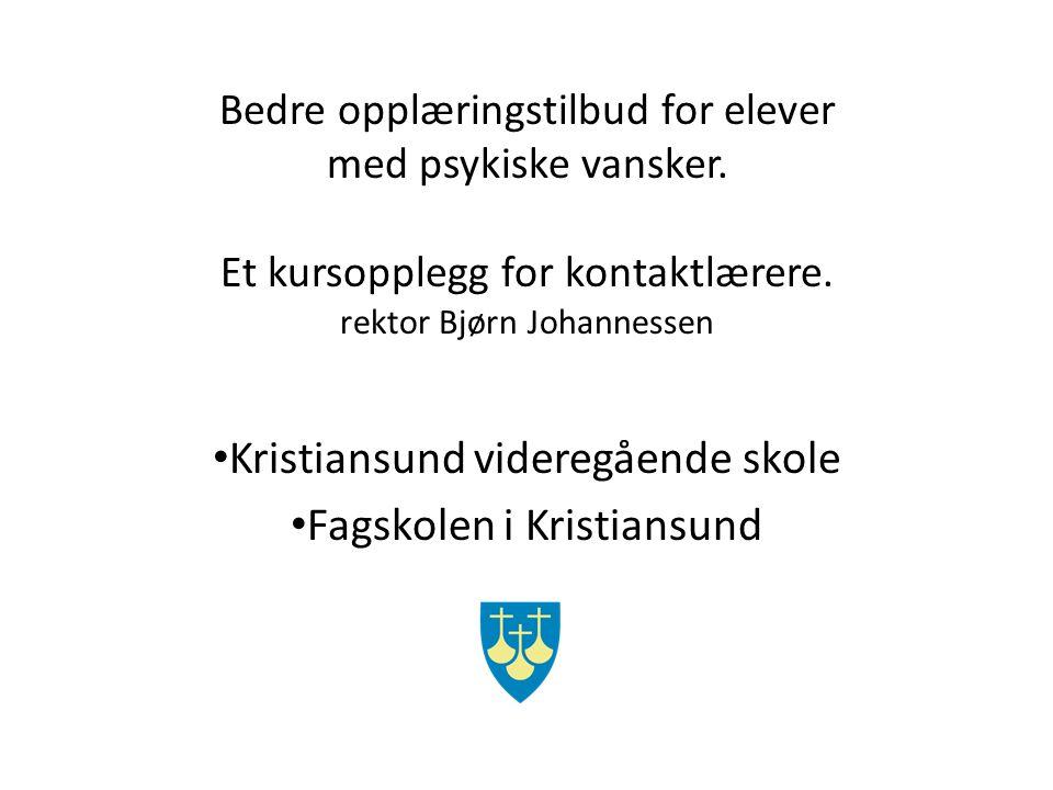 Kristiansund videregående skole Fagskolen i Kristiansund Bedre opplæringstilbud for elever med psykiske vansker.