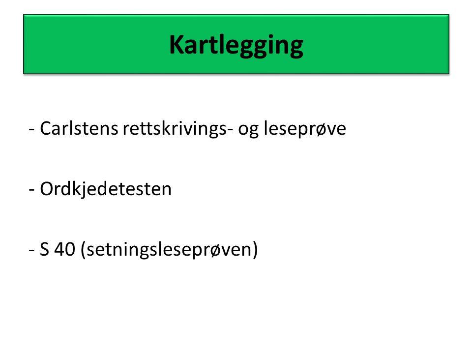 Kartlegging - Carlstens rettskrivings- og leseprøve - Ordkjedetesten - S 40 (setningsleseprøven)