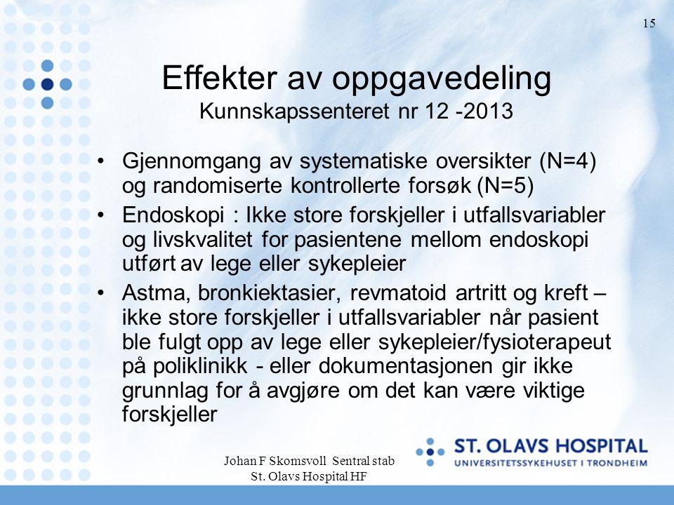 Johan F Skomsvoll Sentral stab St. Olavs Hospital HF 15 Effekter av oppgavedeling Kunnskapssenteret nr 12 -2013 Gjennomgang av systematiske oversikter