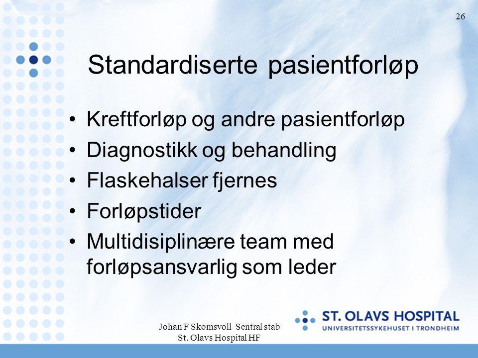 Johan F Skomsvoll Sentral stab St. Olavs Hospital HF 26 Standardiserte pasientforløp Kreftforløp og andre pasientforløp Diagnostikk og behandling Flas