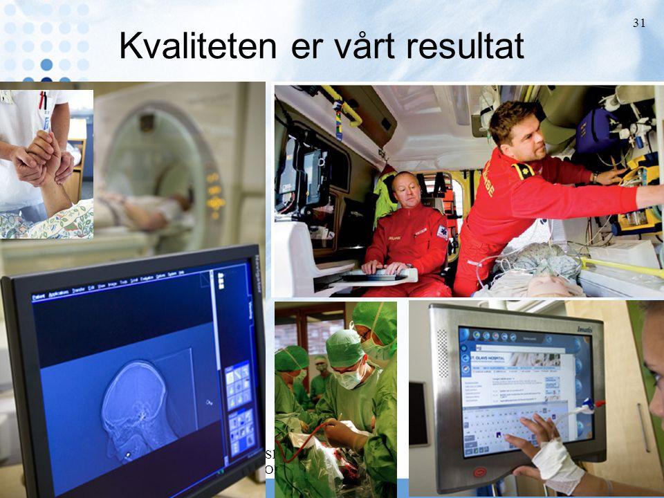 Johan F Skomsvoll Sentral stab St. Olavs Hospital HF 31 Kvaliteten er vårt resultat