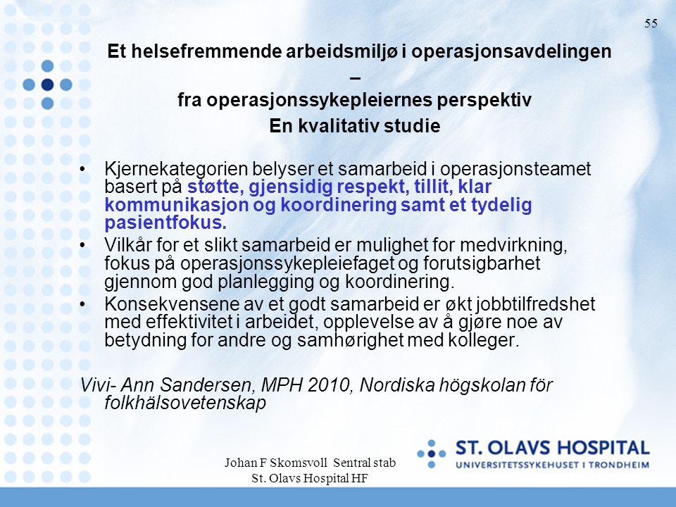 Johan F Skomsvoll Sentral stab St. Olavs Hospital HF 55 Et helsefremmende arbeidsmiljø i operasjonsavdelingen – fra operasjonssykepleiernes perspektiv