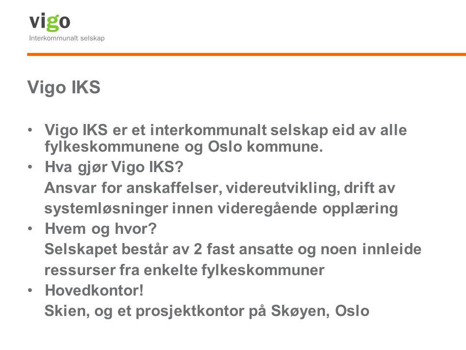 Vigo IKS Vigo IKS er et interkommunalt selskap eid av alle fylkeskommunene og Oslo kommune. Hva gjør Vigo IKS? Ansvar for anskaffelser, videreutviklin