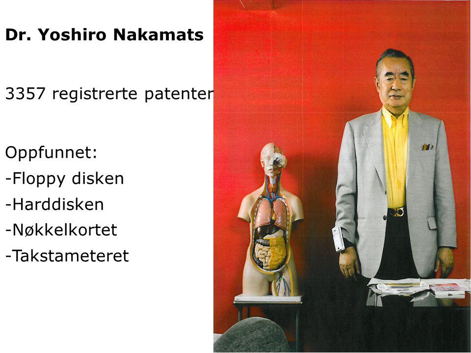 Dr. Yoshiro Nakamats 3357 registrerte patenter Oppfunnet: -Floppy disken -Harddisken -Nøkkelkortet -Takstameteret