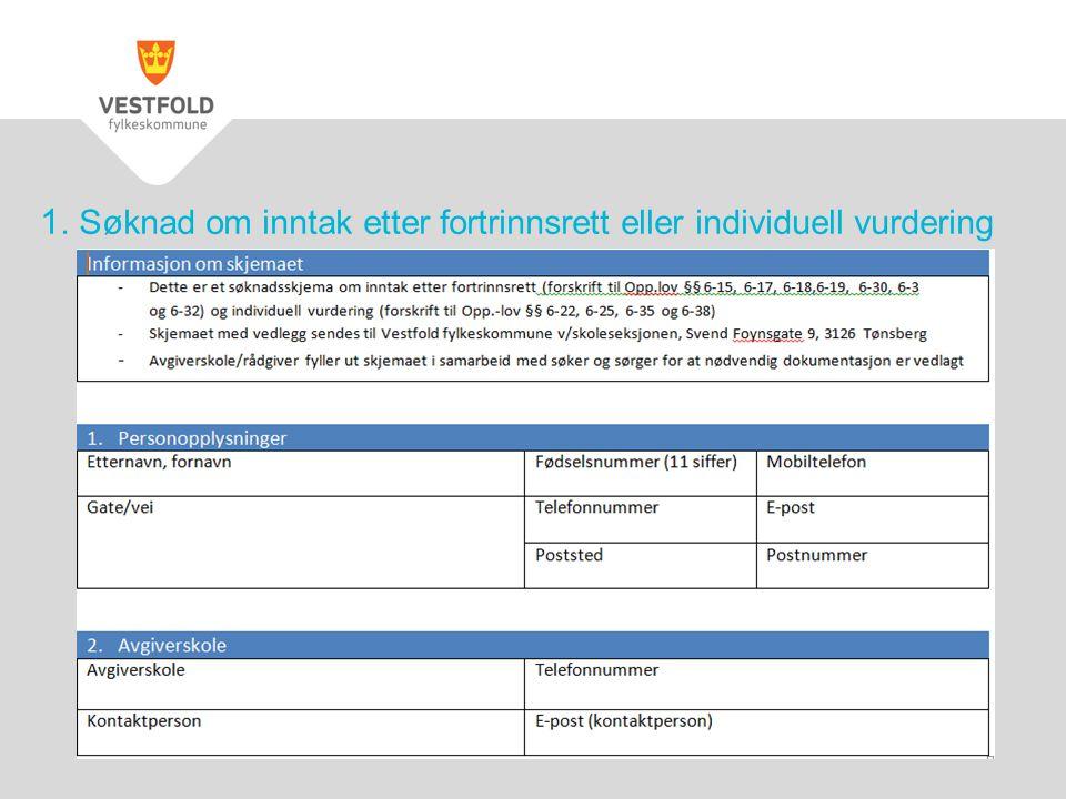 1. Søknad om inntak etter fortrinnsrett eller individuell vurdering