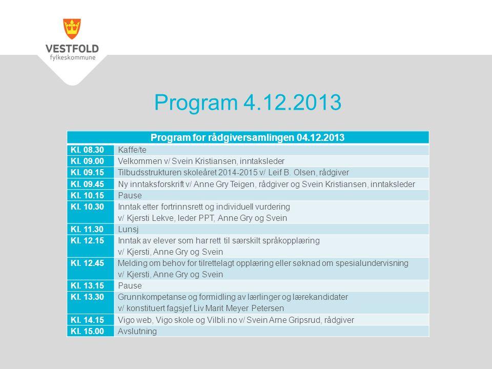 Program for rådgiversamlingen 04.12.2013 Kl. 08.30Kaffe/te Kl.
