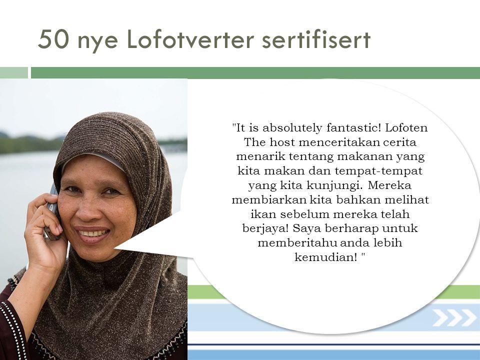 50 nye Lofotverter sertifisert It is absolutely fantastic.