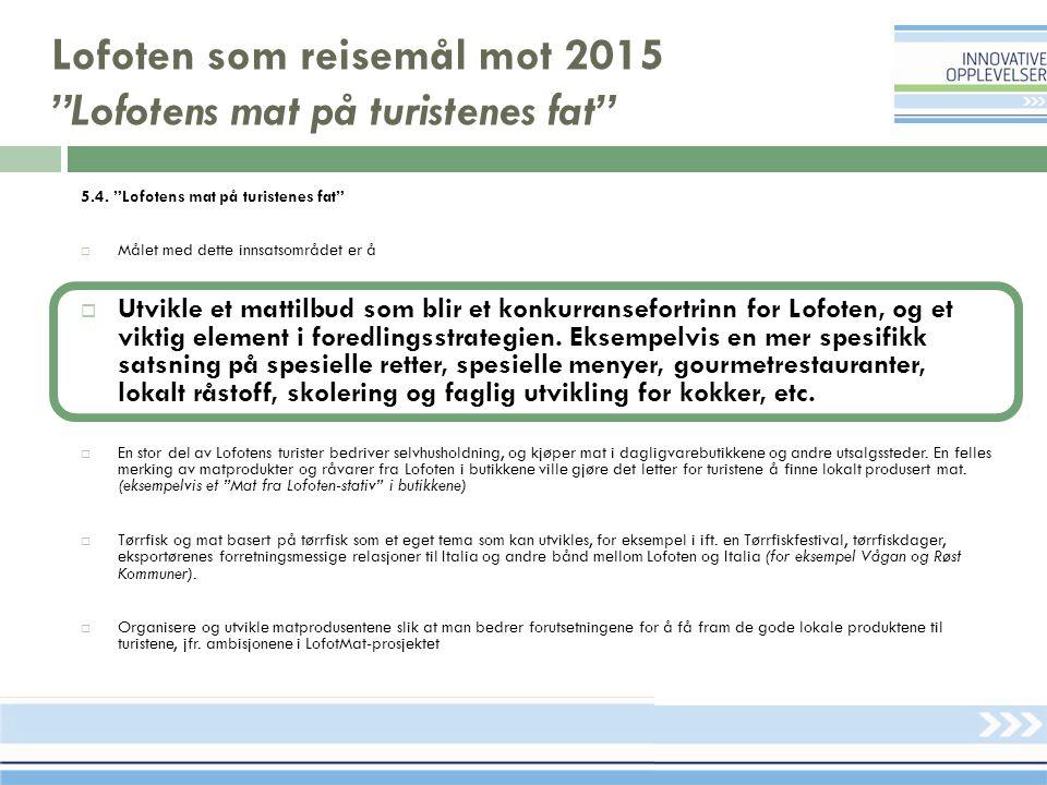 Lofoten som reisemål mot 2015 Lofotens mat på turistenes fat 5.4.