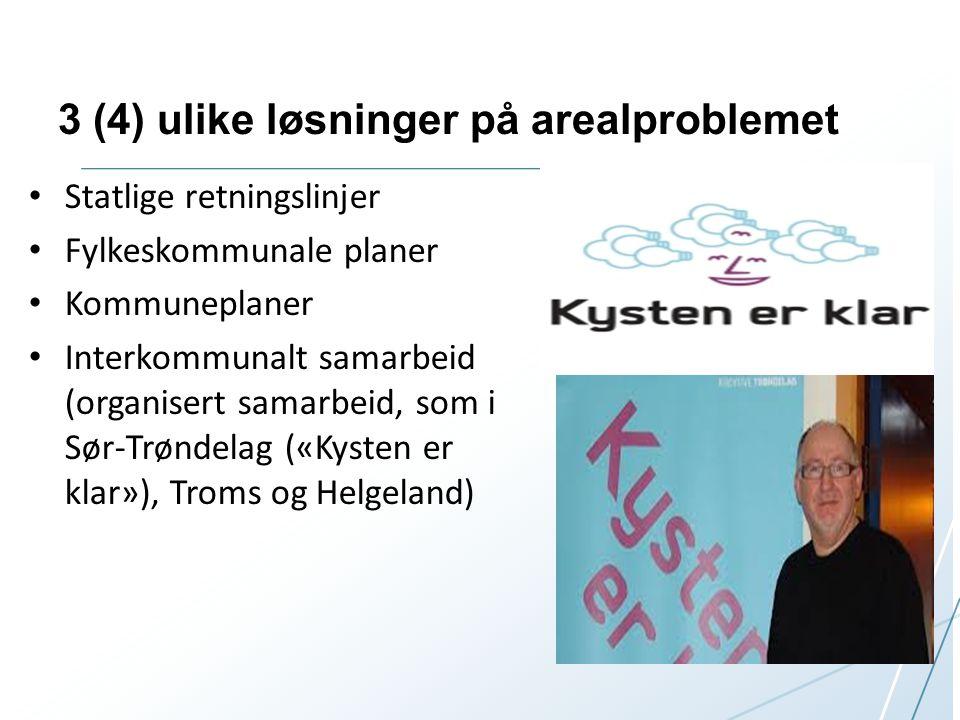 3 (4) ulike løsninger på arealproblemet Statlige retningslinjer Fylkeskommunale planer Kommuneplaner Interkommunalt samarbeid (organisert samarbeid, s