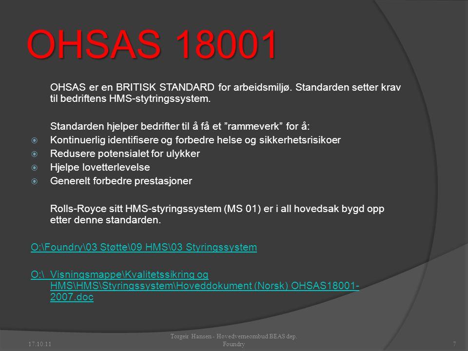 OHSAS 18001 OHSAS er en BRITISK STANDARD for arbeidsmiljø.