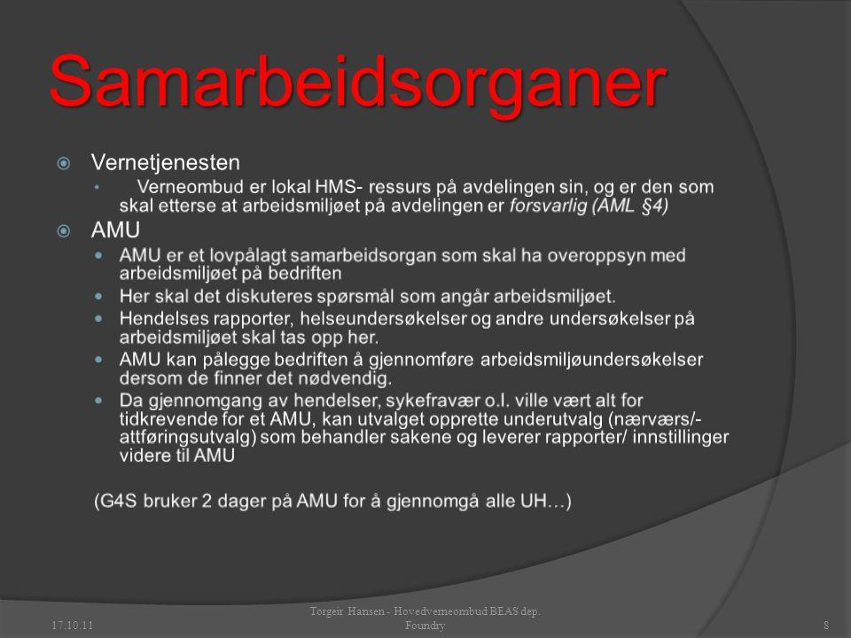 Samarbeidsorganer 8 Torgeir Hansen - Hovedverneombud BEAS dep. Foundry17.10.11