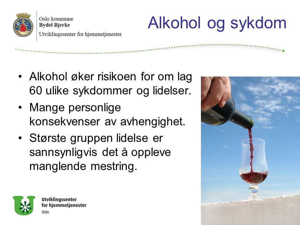Alkohol og sykdom Alkohol øker risikoen for om lag 60 ulike sykdommer og lidelser.