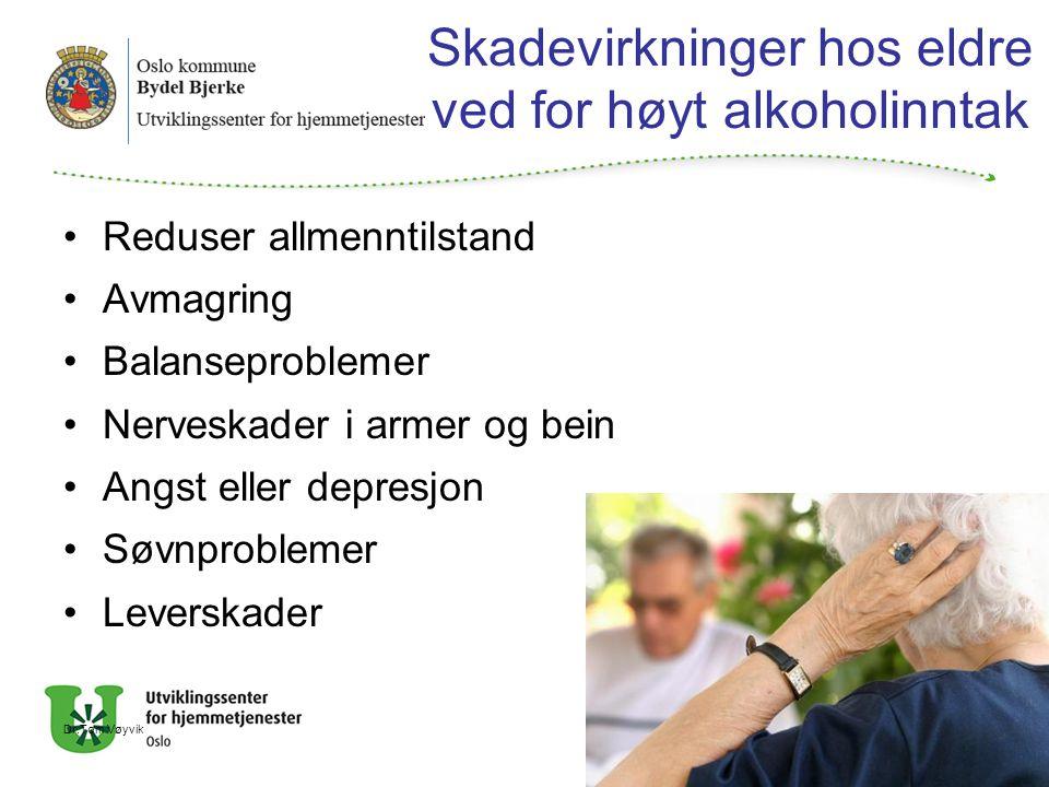 Skadevirkninger hos eldre ved for høyt alkoholinntak Reduser allmenntilstand Avmagring Balanseproblemer Nerveskader i armer og bein Angst eller depresjon Søvnproblemer Leverskader Dr.Tom Vøyvik