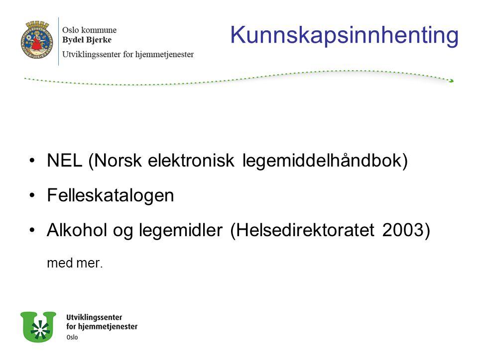 Kunnskapsinnhenting NEL (Norsk elektronisk legemiddelhåndbok) Felleskatalogen Alkohol og legemidler (Helsedirektoratet 2003) med mer.
