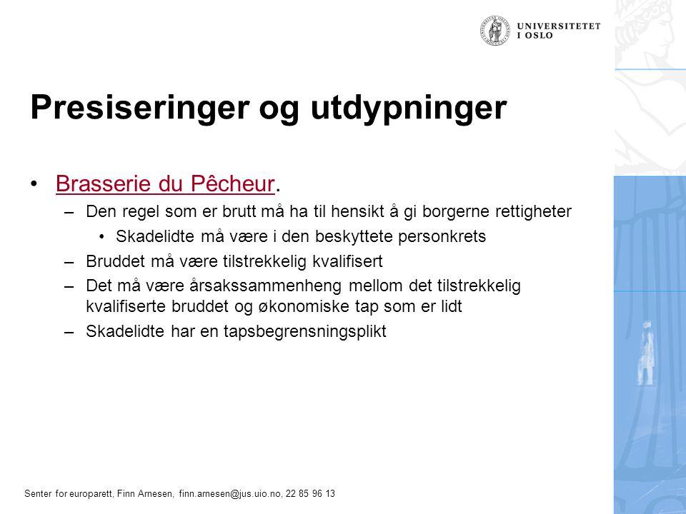 Senter for europarett, Finn Arnesen, finn.arnesen@jus.uio.no, 22 85 96 13 Presiseringer og utdypninger Brasserie du Pêcheur.Brasserie du Pêcheur –Den