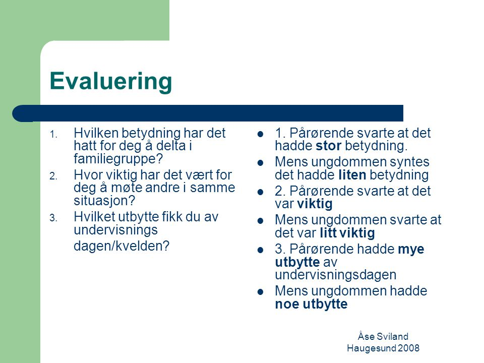 Åse Sviland Haugesund 2008 Evaluering 1.