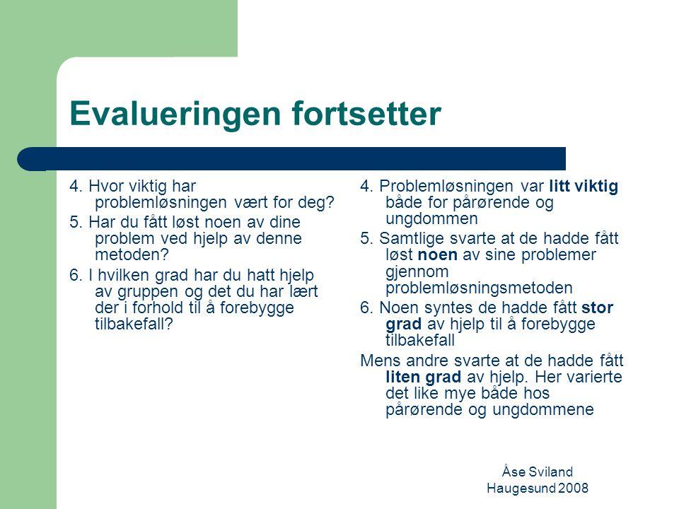 Åse Sviland Haugesund 2008 Evalueringen fortsetter 4.