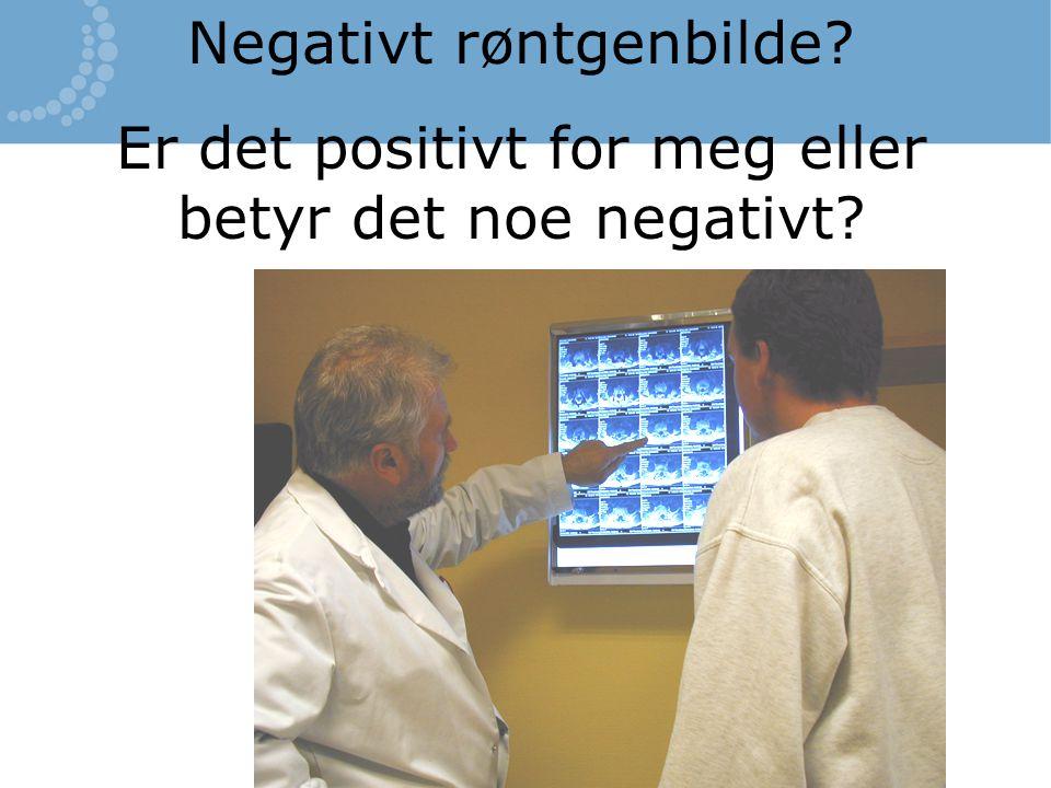 Negativt røntgenbilde? Er det positivt for meg eller betyr det noe negativt?