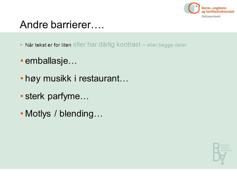 Andre barrierer….
