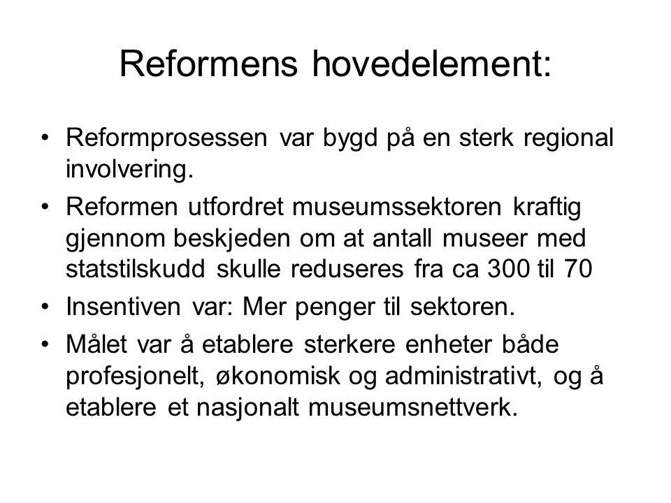 Reformens hovedelement: Reformprosessen var bygd på en sterk regional involvering.