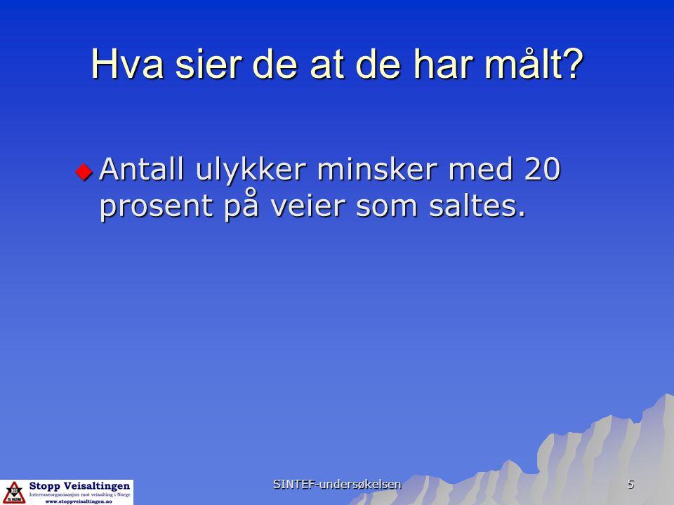 SINTEF-undersøkelsen 16 Før-/etterundersøkelsen Før-/etterundersøkelsen har sett på effekten ved å salte tidligere usaltet vegnett.