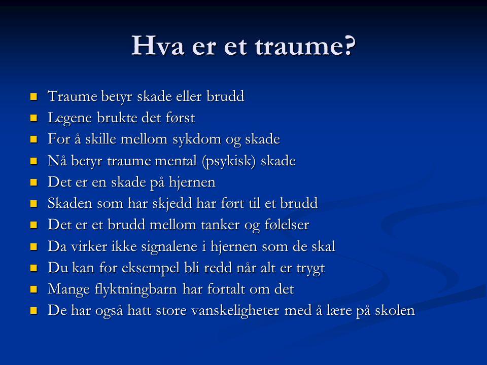 Hva er et traume? Traume betyr skade eller brudd Traume betyr skade eller brudd Legene brukte det først Legene brukte det først For å skille mellom sy