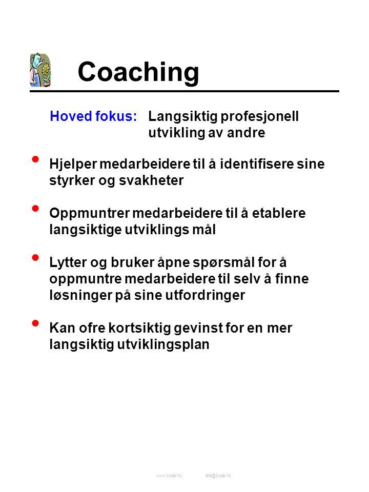 www.trodal.noatle@trodal.no Coaching Hoved fokus:Langsiktig profesjonell utvikling av andre Hjelper medarbeidere til å identifisere sine styrker og sv