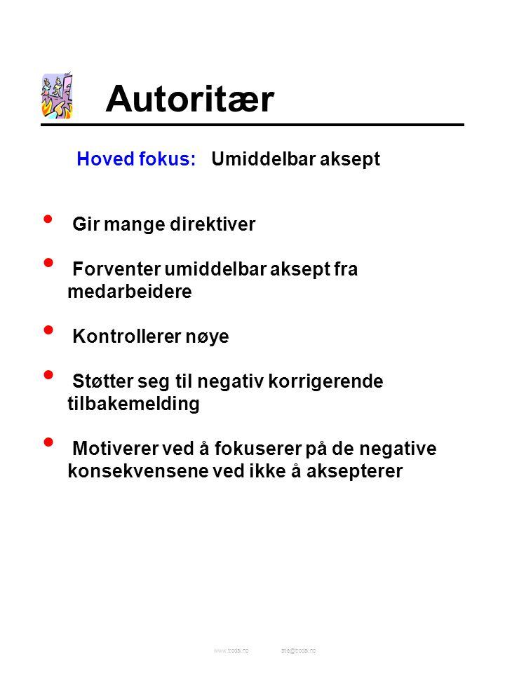 www.trodal.noatle@trodal.no Autoritær Hoved fokus:Umiddelbar aksept Gir mange direktiver Forventer umiddelbar aksept fra medarbeidere Kontrollerer nøy