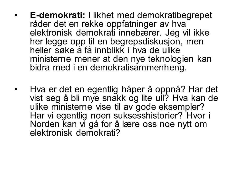 E-demokrati: I likhet med demokratibegrepet råder det en rekke oppfatninger av hva elektronisk demokrati innebærer. Jeg vil ikke her legge opp til en