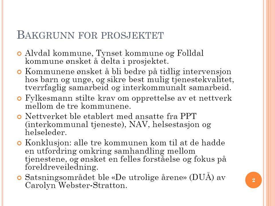 O PPSTART AV « DE UTROLIGE ÅRENE » Søknad ble sendt til Universitetet i Tromsø i april 2012.